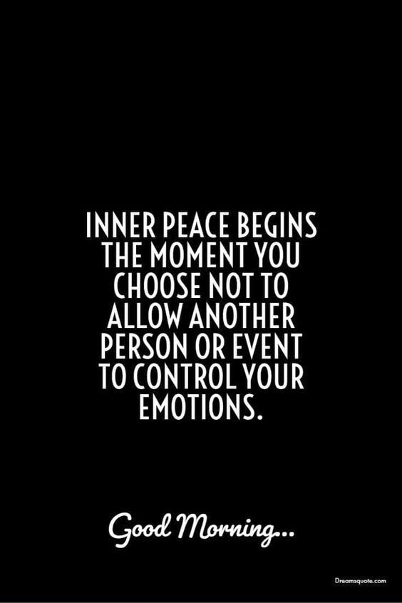 Inner Peace Life Quotes Quotes Positive Quotes Peace Good Morning Morning Motivation Quotes Positive Morning Quotes Morning Quotes Funny