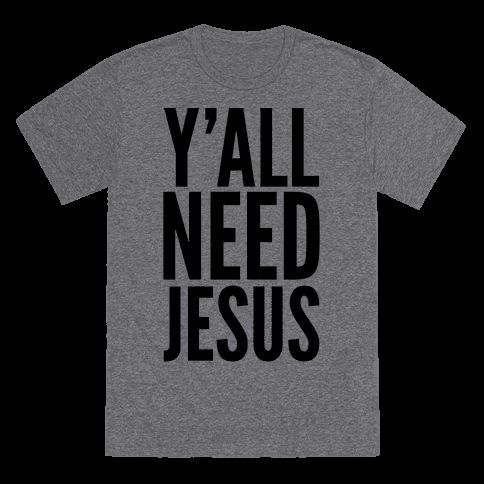 "Give some sass and throw some shade with this design featuring the phrase ""Y'all need Jesus."""