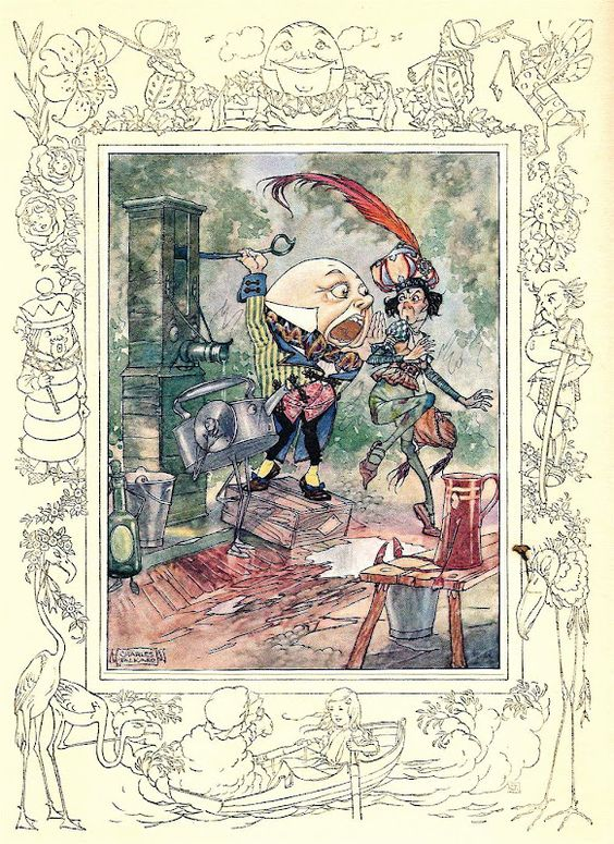 Alice in Wonderland. Charles Folkard. Charles Folkard Humpty Dumpty raised his voice almost to a scream as he repeated this verse, and Alice thought with a shudder, `I wouldn't have been the messenger for anything!'