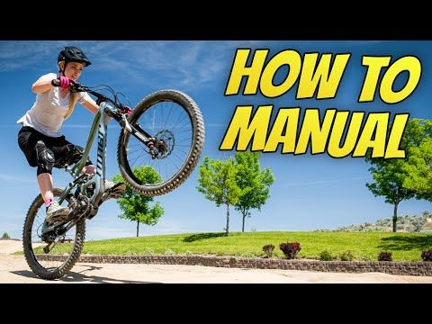 Better Manuals In 1 Day How To Manual Youtube In 2020 Mountain Bike Training Bike Training Mountain Biking