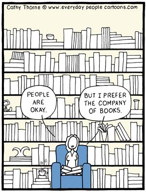 """""""People are okay, but I prefer the company of books"""""""