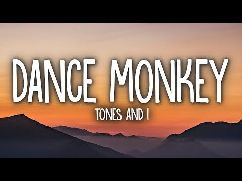 Tones And I Dance Monkey Lyrics Youtube Musical Band Youtube Songs