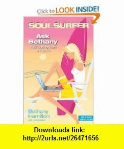 Ask Bethany FAQs Surfing, Faith and  Friends (Soul Surfer Series) (9780310725688) Bethany Hamilton, Doris Rikkers , ISBN-10: 0310725682  , ISBN-13: 978-0310725688 ,  , tutorials , pdf , ebook , torrent , downloads , rapidshare , filesonic , hotfile , megaupload , fileserve