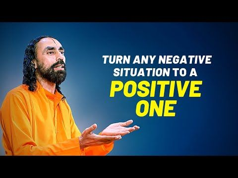 Turn Any Negative Situation To A Positive One By Remembering This Swami Mukundananda Inspiration Youtube Positivity Negativity Inspirational Videos