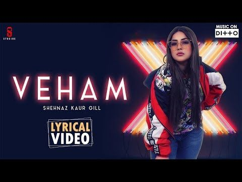 Veham Shehnaz Kaur Gill Songs Classic Songs New Hindi Songs