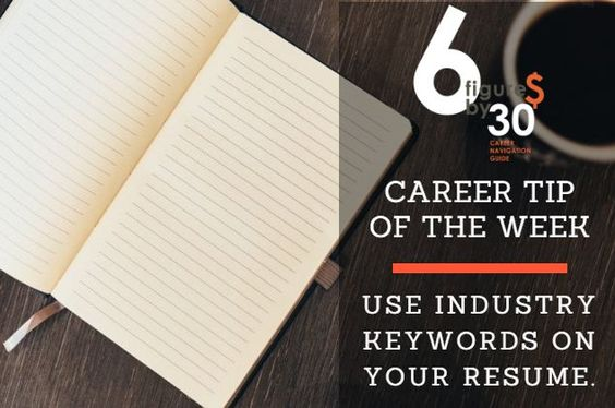 Career Tip of the Week Use Industry Keywords on Your Resume 6 - Keywords To Use In A Resume