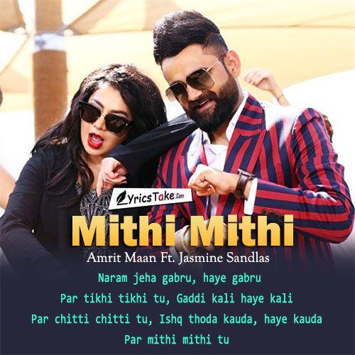 Mithi Mithi Lyrics Amrit Maan Jasmine Sandlas Lyrics Beautiful Lyrics Song Lyric Quotes