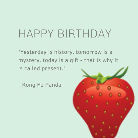 HAPPY BIRTHDAY Yesterday is history tomorrow is a mystery – History of Birthday Cards