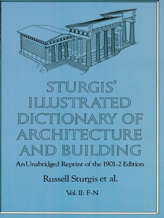 Sturgis 39 illustrated dictionary of architecture and for Building dictionary