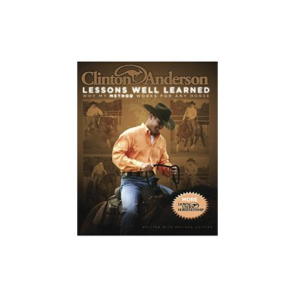 Click Image Above To Buy: Clinton Andersons Lessons Well Learned