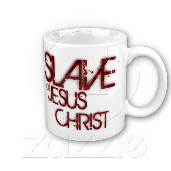SOLD!  Slave of Jesus Christ Mug $14.80