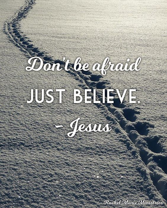 Image result for dont be afraid jesus says