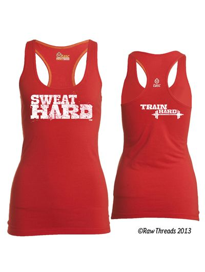 Sweat Hard Train Hard Persimmon Red Racer. rawthreads.com I think this would be fun for bodypump classes or those killer sessions with a trainer.
