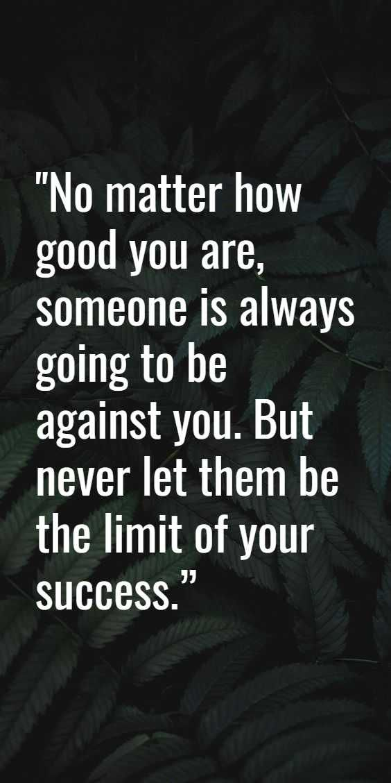 Hater Quotes Jealous No Matter How Good You Are Someone Is Always Going To Be Against You But Never Let Th Quotes About Haters Jelous Quotes Jealousy Quotes