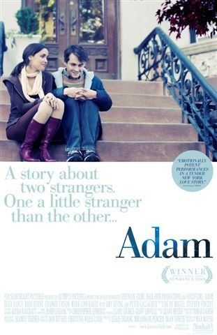 Adam (2009) Adam, a lonely man with Asperger's Syndrome, develops a relationship with his upstairs neighbor, Beth.