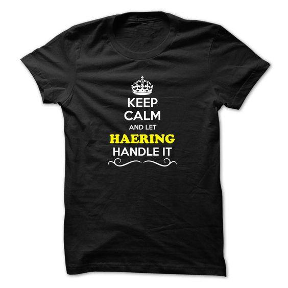 [Hot tshirt name printing] Keep Calm and Let HAERING Handle it Shirts of year Hoodies, Tee Shirts