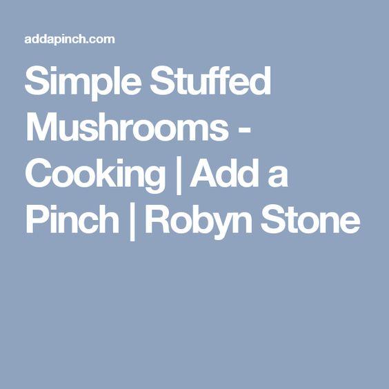 Simple Stuffed Mushrooms - Cooking   Add a Pinch   Robyn Stone