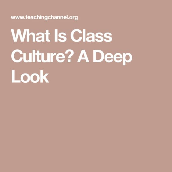 What Is Class Culture? A Deep Look
