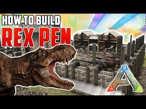 How To Build A Rex Pen Ark Survival Evolved Youtube With