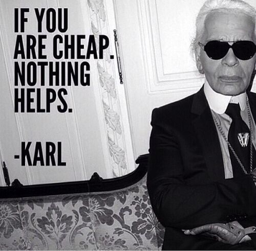 Karl Lagerfeld quotes Muse Boutique Outlet That's why I don't feel bad for buying expensive clothes.                                                                                                                                                      More