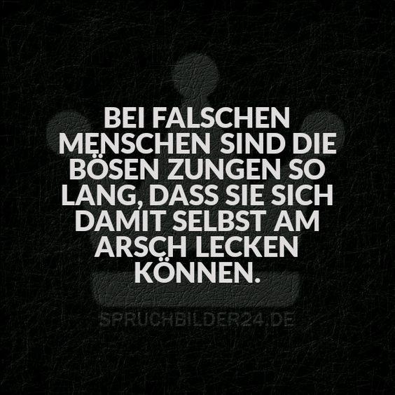 Spruchbilder24.de - Die besten Sprüche, Zitate und Fakten als Bilder!: Bei falschen Menschen sind die bösen Zungen so lang, dass sie sich damit selbst am Arsch lecken können.