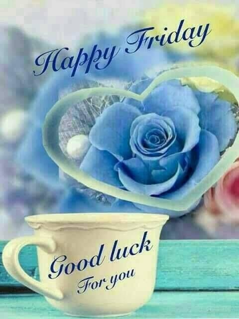 Good Luck For You Happy Friday Friday Happy Friday Friday Quotes