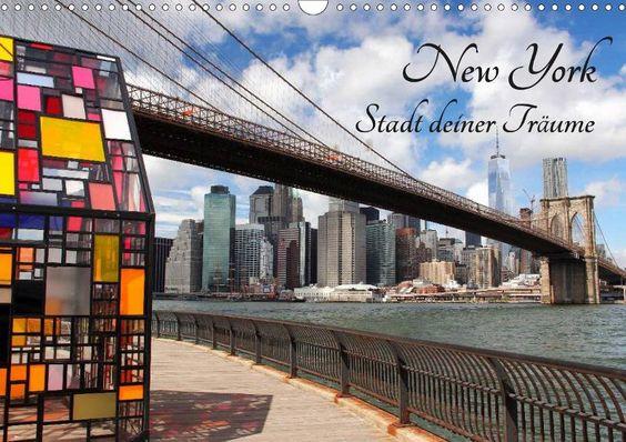 New York - Stadt deiner Träume - CALVENDO Zu beziehen über www.amazon.de, www.hugendubel.de, www.weltbild.de, www.thalia.de, www.buch24.de, www.kalenderhaus.de, www.buchhandel.de, www.ebay.de, www.bookbutler.de oder unter www.calvendo.de