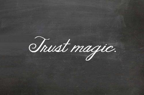 Trust magic…: