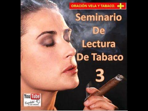 Seminario De Lectura De Tabaco 3 Oración Vela Y Tabaco Youtube Oraciones Lectura Tabaco