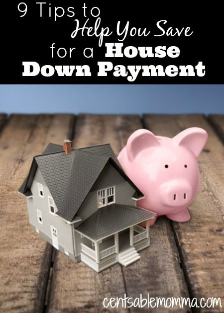 9 Tips To Help You Save For A House Down Payment The