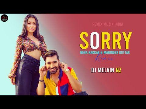Sorry Remix Maninder Buttar Dj Melvin Nz In 2020 Remix Dj Songs