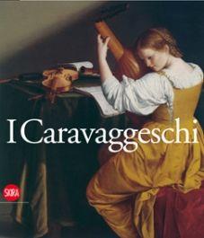 """""""I Caravaggeschi. Percorsi e protagonisti"""", a cura di Alessandro Zuccari, 2010"""