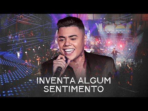 Inventa Algum Sentimento Felipe Araujo Letra Da Musica