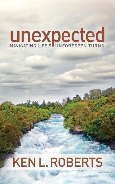 ORDER HERE --->  http://www.amazon.com/Unexpected-Navigating-Lifes-Unforeseen-Morgan/dp/1614486557/ref=sr_1_1_twi_2?ie=UTF8&qid=1416102216&sr=8-1&keywords=ken+roberts+unexpected