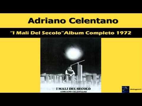 Adriano Celentano I Mali Del Secolo Album Completo 1972 Hd