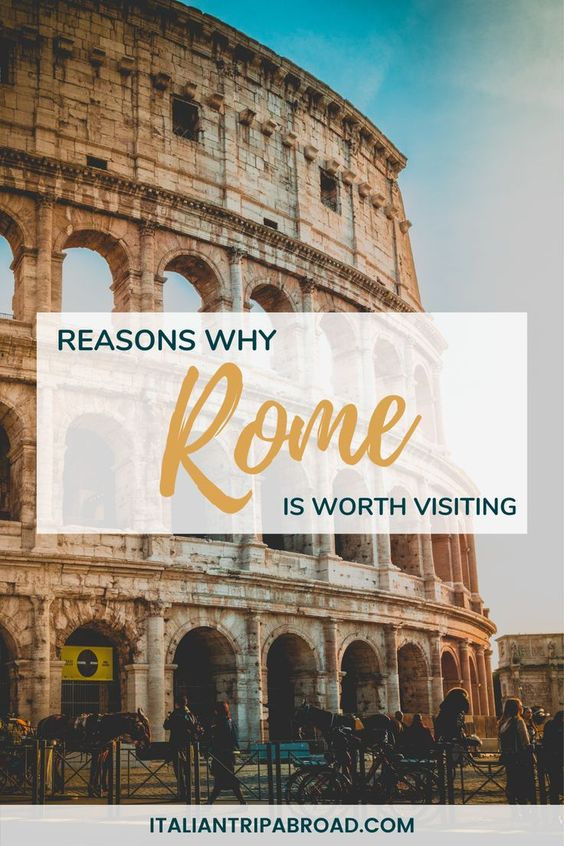 Reasons why Rome is worth visiting