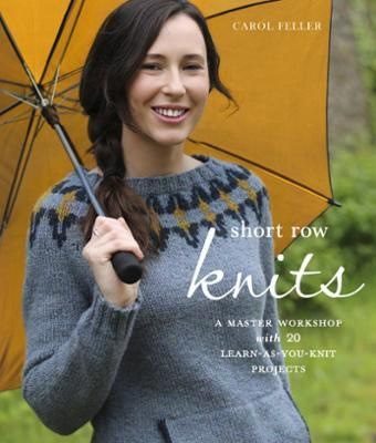 Short Row Knits by Carol Feller, Click to Start Reading eBook, Custom tailor your garments with short row knitting—the easy way to create darts, shape shoulders, se