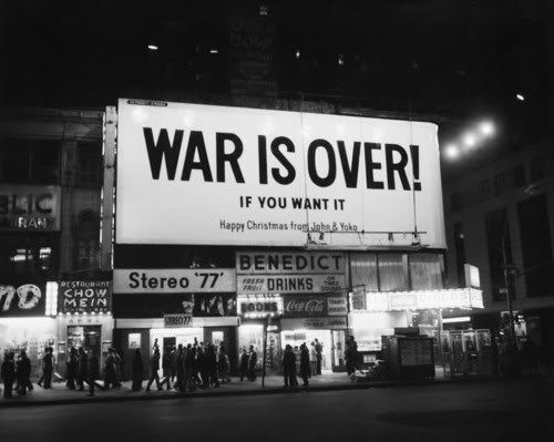 The billboards started popping up everywhere. In cities all over the world. In New York and Los Angeles. In Toronto, Rome and Athens. In Berlin, Amsterdam, Paris and London.  In Hong Kong and Tokyo. The languages different, the message the same: WAR IS OVER! IF YOU WANT IT. Happy Christmas from John & Yoko. The message, of course, from John Lennon and Yoko Ono, the date December 15, 1969, a campaign devised to promote their anti-war agenda at a time when conflict raged in Vietnam.