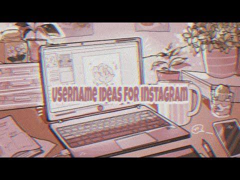 Aesthetic Username Ideas For Instagram 2020 I Lunadrella Youtube In 2020 Instagram Username Ideas Username Ideas Creative Cool Usernames For Instagram