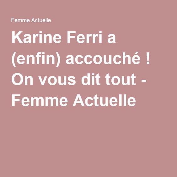 Karine Ferri a (enfin) accouché ! On vous dit tout - Femme Actuelle