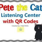 Pete the Cat Listening Center with QR Codes  This file contains 8 Pete the Cat stories written by Eric Litwin.  Print out the cards and laminate.  ...