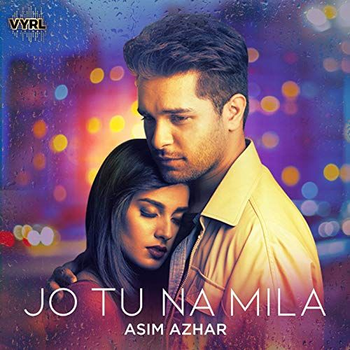 Jo Tu Na Mila Asim Azhar Mp3 Download Bollywood Songs Latest Movie Songs Songs