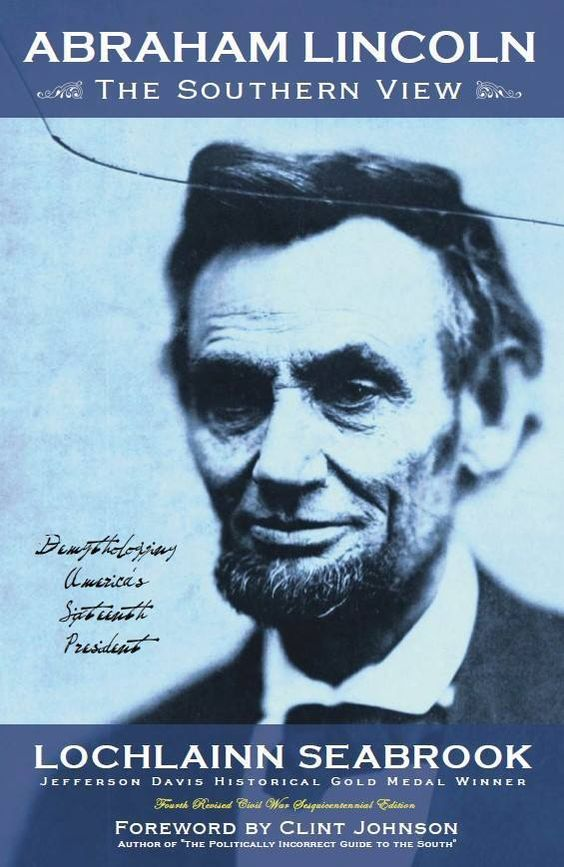 Abraham Lincoln : The Southern View by Lochlainn Seabrook PAPERBACK