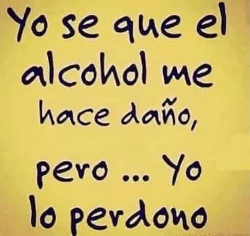 Yo sé que el alcohol es malo