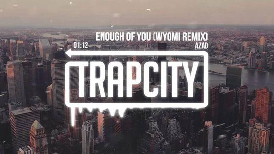 Azad - Enough Of You (WYOMI Remix)