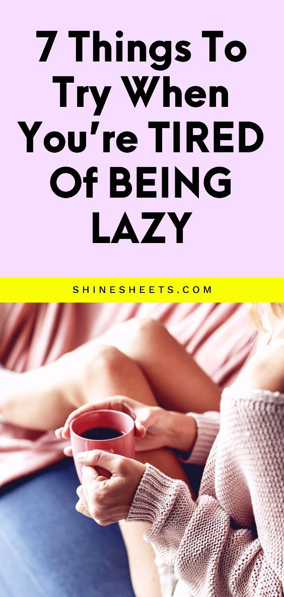 47926d6a4ce115c313ea46db8b02dca1 - How To Get Out Of The Habit Of Being Lazy