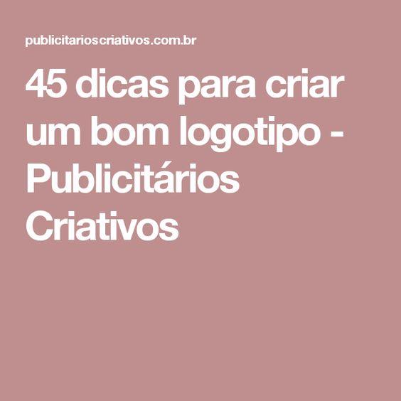 45 dicas para criar um bom logotipo - Publicitários Criativos
