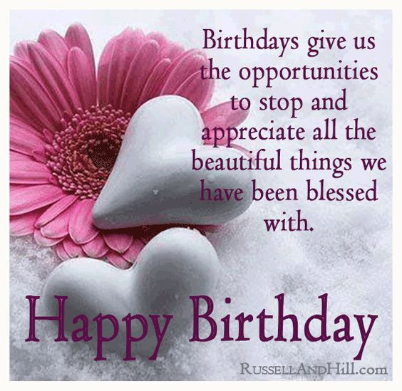 birthday ... opportunity to stop and appreciate all the beautiful things we have been blessed with