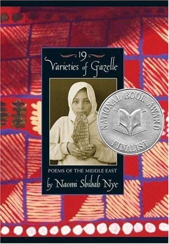 Nineteen Varieties of Gazelle: Poems of the Middle East by Naomi Shihab Nye