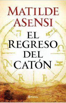 El regreso de caton - Matilde Asensi